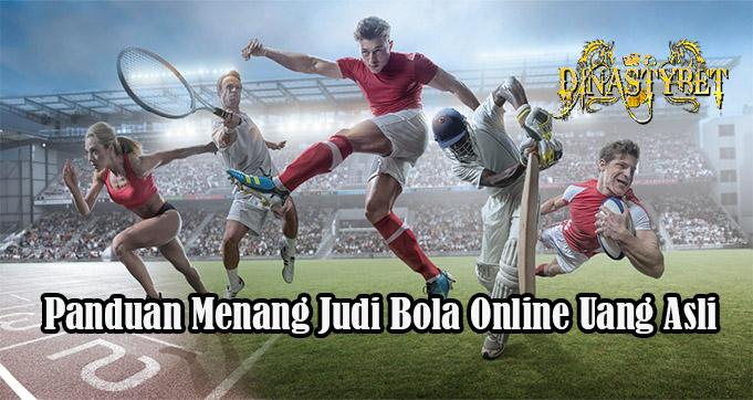 Panduan Menang Judi Bola Online Uang Asli