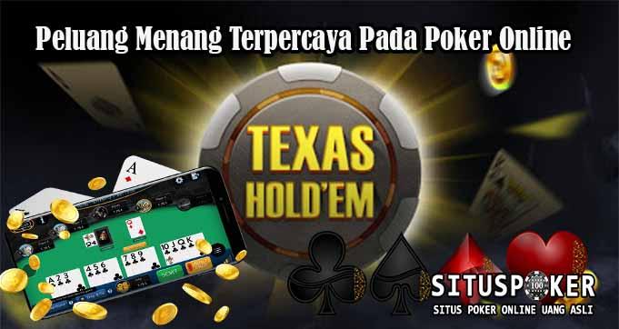 Peluang Menang Terpercaya Pada Poker Online