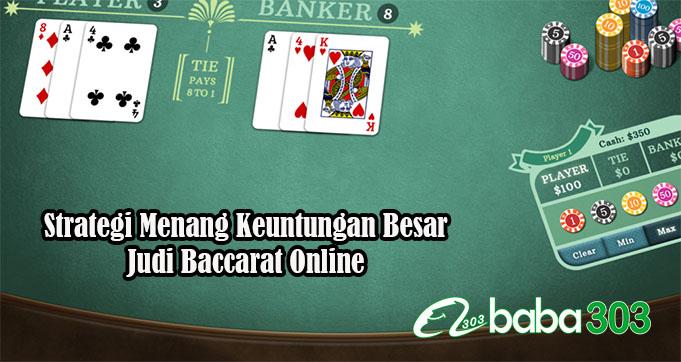 Strategi Menang Keuntungan Besar Judi Baccarat Online